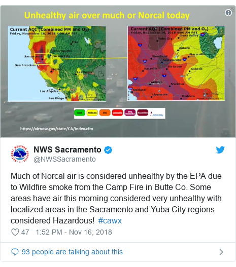 Twitter post by @NWSSacramento: Much of Norcal air is considered unhealthy by the EPA due to Wildfire smoke from the Camp Fire in Butte Co. Some areas have air this morning considered very unhealthy with localized areas in the Sacramento and Yuba City regions considered Hazardous!  #cawx