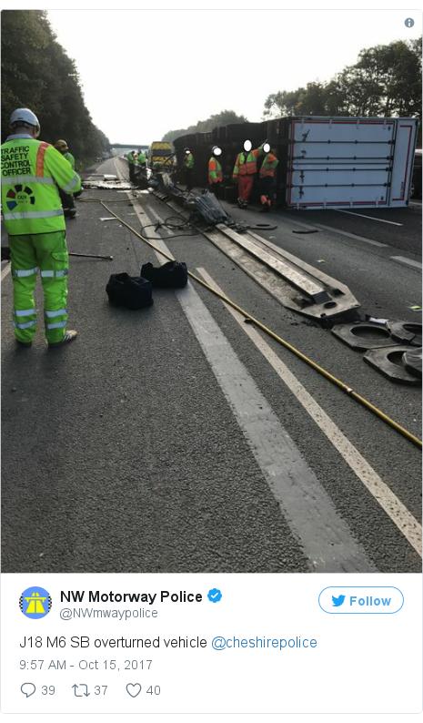 Twitter post by @NWmwaypolice: J18 M6 SB overturned vehicle @cheshirepolice