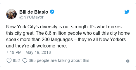 Twitter post by @NYCMayor: New York City's diversity is our strength. It's what makes this city great. The 8.6 million people who call this city home speak more than 200 languages – they're all New Yorkers and they're all welcome here.