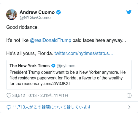 Twitter post by @NYGovCuomo: Good riddance.It's not like @realDonaldTrump paid taxes here anyway... He's all yours, Florida.
