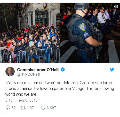Twitter post by @NYPDONeill: NYers are resilient and won't be deterred. Great to see large crowd at annual Halloween parade in Village. Thx for showing world who we are.
