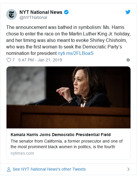 Twitter post by @NYTNational: The announcement was bathed in symbolism  Ms. Harris chose to enter the race on the Martin Luther King Jr. holiday, and her timing was also meant to evoke Shirley Chisholm, who was the first woman to seek the Democratic Party's nomination for president