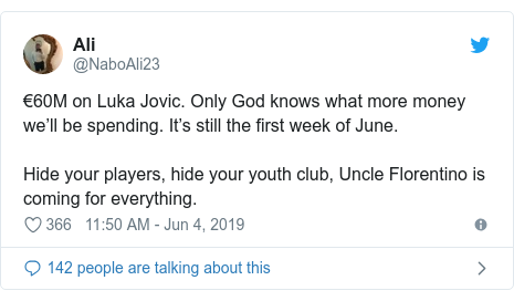 Twitter post by @NaboAli23: €60M on Luka Jovic. Only God knows what more money we'll be spending. It's still the first week of June.Hide your players, hide your youth club, Uncle Florentino is coming for everything.