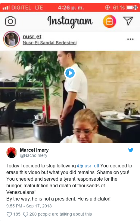 Twitter post by @NachoImery: Today I decided to stop following @nusr_ett You decided to erase this video but what you did remains. Shame on you! You cheered and served a tyrant responsable for the hunger, malnutrition and death of thousands of Venezuelans!By the way, he is not a president. He is a dictator!