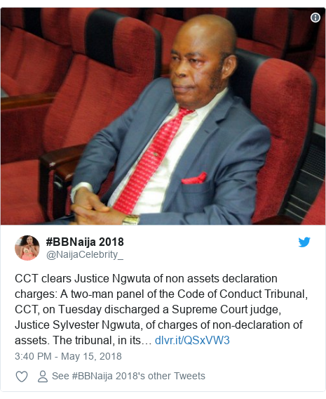 Twitter post by @NaijaCelebrity_: CCT clears Justice Ngwuta of non assets declaration charges  A two-man panel of the Code of Conduct Tribunal, CCT, on Tuesday discharged a Supreme Court judge, Justice Sylvester Ngwuta, of charges of non-declaration of assets. The tribunal, in its…