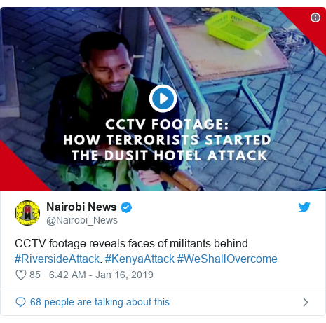 Twitter post by @Nairobi_News: CCTV footage reveals faces of militants behind #RiversideAttack. #KenyaAttack #WeShallOvercome