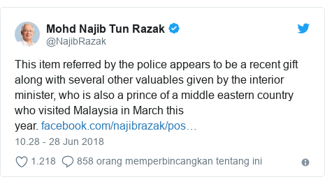 Twitter pesan oleh @NajibRazak: This item referred by the police appears to be a recent gift along with several other valuables given by the interior minister, who is also a prince of a middle eastern country who visited Malaysia in March this year.