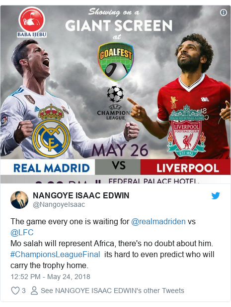 Twitter post by @NangoyeIsaac: The game every one is waiting for @realmadriden vs @LFC  Mo salah will represent Africa, there's no doubt about him.  #ChampionsLeagueFinal  its hard to even predict who will carry the trophy home.