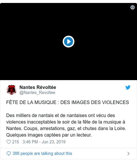Twitter post by @Nantes_Revoltee: FÊTE DE LA MUSIQUE   DES IMAGES DES VIOLENCESDes milliers de nantais et de nantaises ont vécu des violences inacceptables le soir de la fête de la musique à Nantes. Coups, arrestations, gaz, et chutes dans la Loire. Quelques images captées par un lecteur.