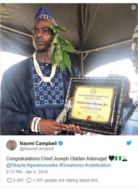 Twitter post by @NaomiCampbell: Congratulations Chief Joseph Olaitan Adenuga! 🖤🇳🇬🦅 @Skepta #greatnessdex #Greatness #celebration