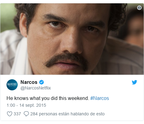 Publicación de Twitter por @NarcosNetflix: He knows what you did this weekend. #Narcos