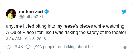Twitter post by @NathanZed: anytime I tried biting into my reese's pieces while watching A Quiet Place I felt like I was risking the safety of the theater