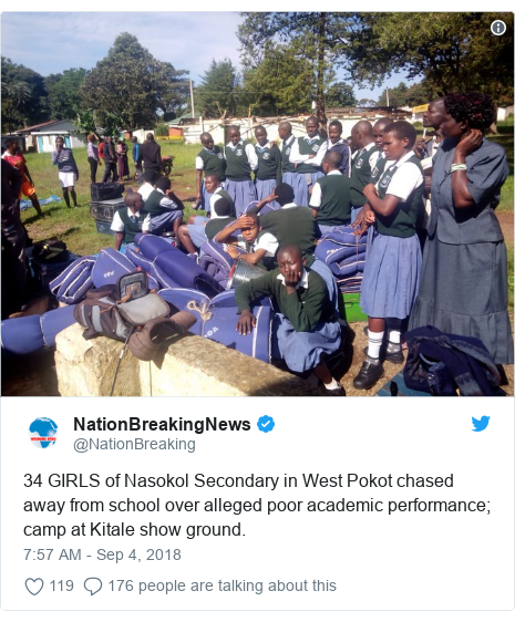 Twitter ubutumwa bwa @NationBreaking: 34 GIRLS of Nasokol Secondary in West Pokot chased away from school over alleged poor academic performance; camp at Kitale show ground.