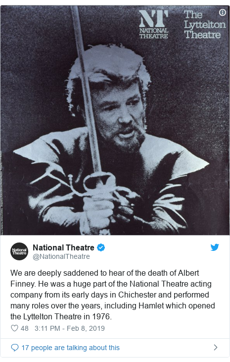 Twitter post by @NationalTheatre: We are deeply saddened to hear of the death of Albert Finney. He was a huge part of the National Theatre acting company from its early days in Chichester and performed many roles over the years, including Hamlet which opened the Lyttelton Theatre in 1976.