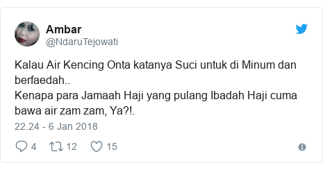 Twitter pesan oleh @NdaruTejowati: Kalau Air Kencing Onta katanya Suci untuk di Minum dan berfaedah..Kenapa para Jamaah Haji yang pulang Ibadah Haji cuma bawa air zam zam, Ya?!.