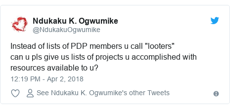 """Twitter post by @NdukakuOgwumike: Instead of lists of PDP members u call """"looters""""can u pls give us lists of projects u accomplished with resources available to u?"""