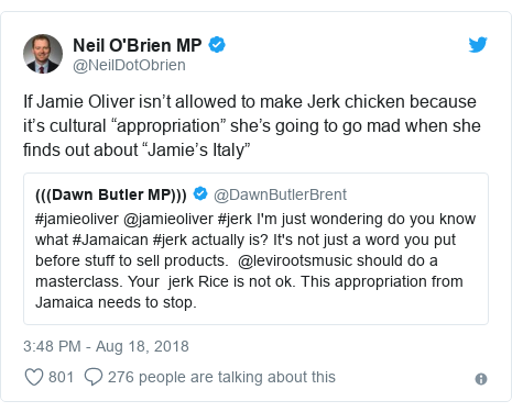 """Twitter post by @NeilDotObrien: If Jamie Oliver isn't allowed to make Jerk chicken because it's cultural """"appropriation"""" she's going to go mad when she finds out about """"Jamie's Italy"""""""