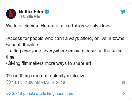 Twitter post by @NetflixFilm: We love cinema. Here are some things we also love -Access for people who can't always afford, or live in towns without, theaters -Letting everyone, everywhere enjoy releases at the same time-Giving filmmakers more ways to share art  These things are not mutually exclusive.