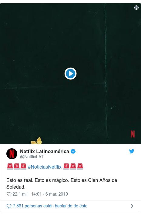 Publicación de Twitter por @NetflixLAT: 🚨🚨🚨 #NoticiasNetflix 🚨🚨🚨Esto es real. Esto es mágico. Esto es Cien Años de Soledad.