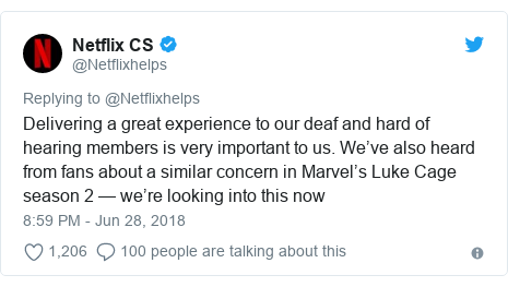 Twitter post by @Netflixhelps: Delivering a great experience to our deaf and hard of hearing members is very important to us. We've also heard from fans about a similar concern in Marvel's Luke Cage season 2 — we're looking into this now