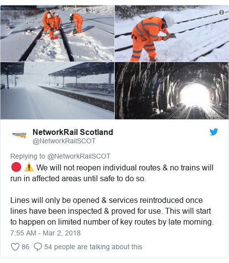 Twitter post by @NetworkRailSCOT: 🔴 ⚠We will not reopen individual routes & no trains will run in affected areas until safe to do so. Lines will only be opened & services reintroduced once lines have been inspected & proved for use. This will start to happen on limited number of key routes by late morning.