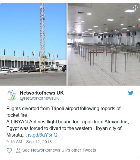 Twitter post by @NetworkofnewsUK: Flights diverted from Tripoli airport following reports of rocket fire A LIBYAN Airlines flight bound for Tripoli from Alexandria, Egypt was forced to divert to the western Libyan city of Misrata,...