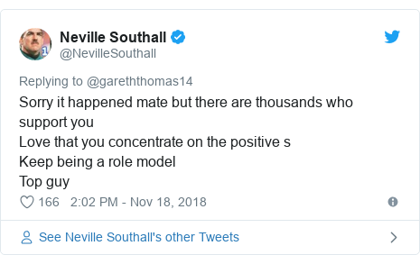 Twitter post by @NevilleSouthall: Sorry it happened mate but there are thousands who support you Love that you concentrate on the positive sKeep being a role model Top guy