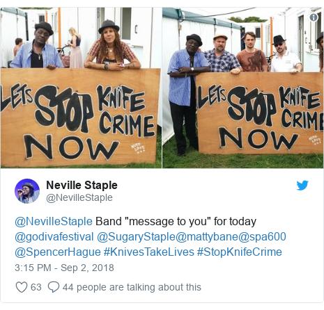 """Twitter post by @NevilleStaple: @NevilleStaple Band """"message to you"""" for today @godivafestival @SugaryStaple@mattybane@spa600 @SpencerHague #KnivesTakeLives #StopKnifeCrime"""