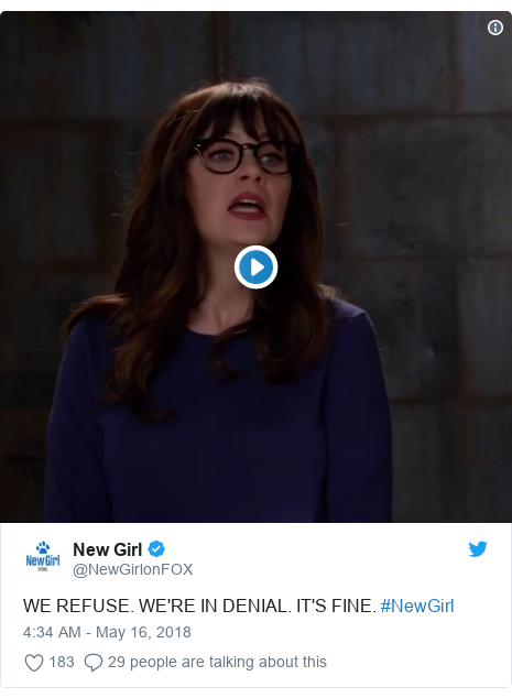 Twitter post by @NewGirlonFOX: WE REFUSE. WE'RE IN DENIAL. IT'S FINE. #NewGirl
