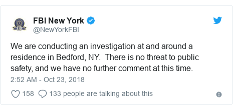 Twitter post by @NewYorkFBI: We are conducting an investigation at and around a residence in Bedford, NY.  There is no threat to public safety, and we have no further comment at this time.