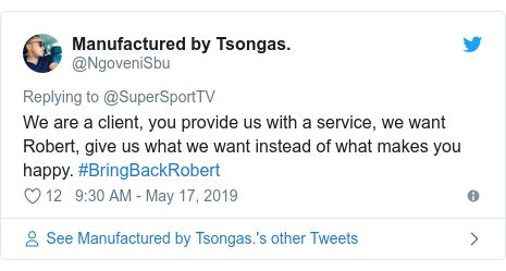 Twitter post by @NgoveniSbu: We are a client, you provide us with a service, we want Robert, give us what we want instead of what makes you happy. #BringBackRobert