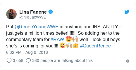 Twitter post by @NiaJaxWWE: Put @ReneeYoungWWE in anything and INSTANTLY it just gets a million times better!!!!!!!! So adding her to the commentary team for #RAW 😍🙌🏽 well....look out boys she's is coming for you!!!! 😜🙌🏽👑 #QueenRenee