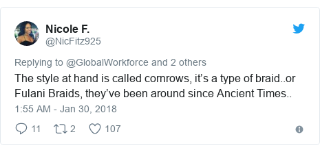Twitter post by @NicFitz925: The style at hand is called cornrows, it's a type of braid..or Fulani Braids, they've been around since Ancient Times..