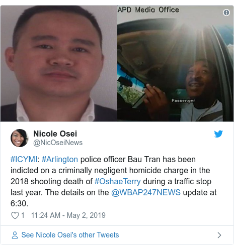Twitter post by @NicOseiNews: #ICYMI  #Arlington police officer Bau Tran has been indicted on a criminally negligent homicide charge in the 2018 shooting death of #OshaeTerry during a traffic stop last year. The details on the @WBAP247NEWS update at 6 30.