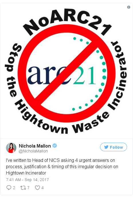 Twitter post by @NicholaMallon: I've written to Head of NICS asking 4 urgent answers on process, justification & timing of this irregular decision on Hightown Incinerator pic.twitter.com/mu9WA7q0t8