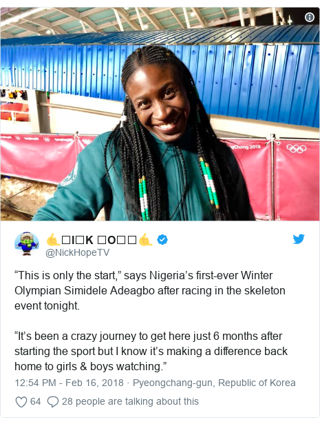 "Twitter post by @NickHopeTV: ""This is only the start,"" says Nigeria's first-ever Winter Olympian Simidele Adeagbo after racing in the skeleton event tonight.""It's been a crazy journey to get here just 6 months after starting the sport but I know it's making a difference back home to girls & boys watching."""