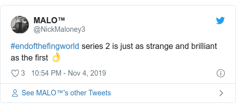 Twitter post by @NickMaloney3: #endofthefingworld series 2 is just as strange and brilliant as the first 👌