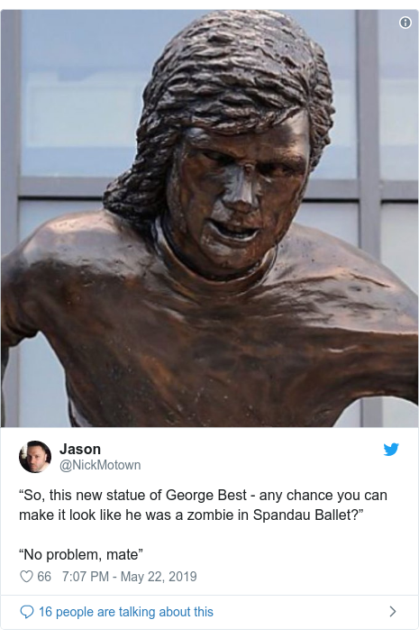 "Twitter post by @NickMotown: ""So, this new statue of George Best - any chance you can make it look like he was a zombie in Spandau Ballet?""""No problem, mate"""
