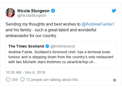 Twitter post by @NicolaSturgeon: Sending my thoughts and best wishes to @AndrewFairlie1 and his family - such a great talent and wonderful ambassador for our country.