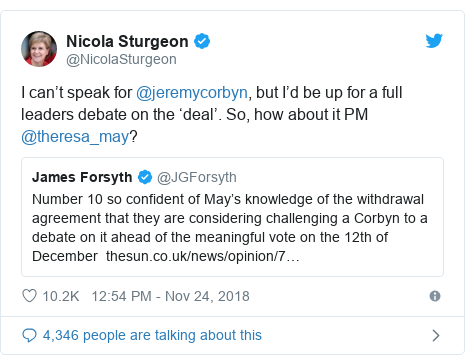 Twitter post by @NicolaSturgeon: I can't speak for @jeremycorbyn, but I'd be up for a full leaders debate on the 'deal'. So, how about it PM @theresa_may?