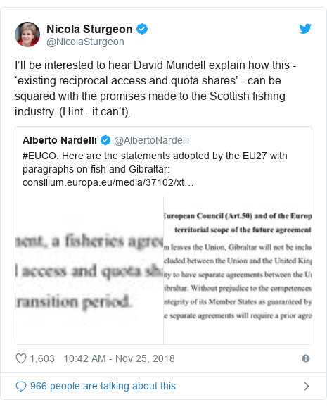 Twitter post by @NicolaSturgeon: I'll be interested to hear David Mundell explain how this - 'existing reciprocal access and quota shares' - can be squared with the promises made to the Scottish fishing industry. (Hint - it can't).