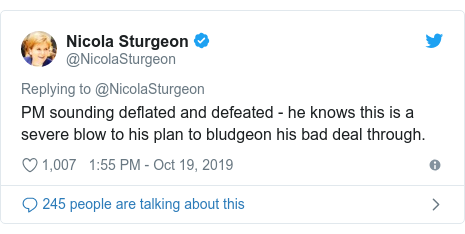Twitter post by @NicolaSturgeon: PM sounding deflated and defeated - he knows this is a severe blow to his plan to bludgeon his bad deal through.