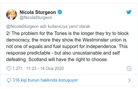 @NicolaSturgeon tarafından yapılan Twitter paylaşımı: 2/ The problem for the Tories is the longer they try to block democracy, the more they show the Westminster union is not one of equals and fuel support for independence. This response predictable - but also unsustainable and self defeating. Scotland will have the right to choose.