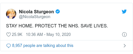 Twitter post by @NicolaSturgeon: STAY HOME. PROTECT THE NHS. SAVE LIVES.