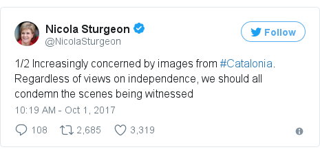 Twitter post by @NicolaSturgeon: 1/2 Increasingly concerned by images from #Catalonia. Regardless of views on independence, we should all condemn the scenes being witnessed