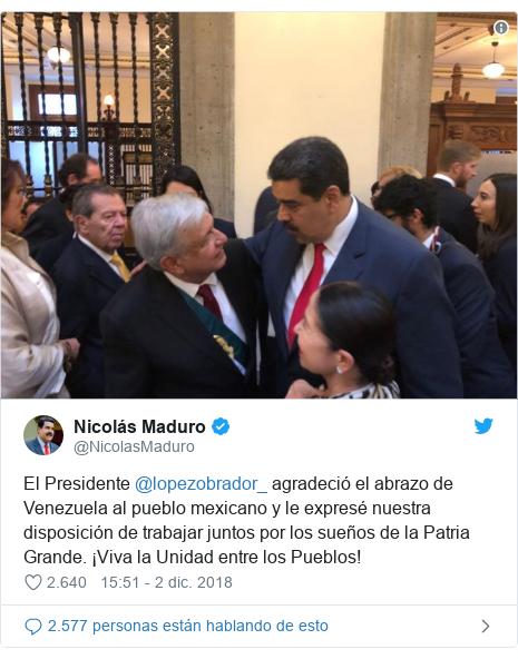 Publicación de Twitter por @NicolasMaduro: El Presidente @lopezobrador_ agradeció el abrazo de Venezuela al pueblo mexicano y le expresé nuestra disposición de trabajar juntos por los sueños de la Patria Grande. ¡Viva la Unidad entre los Pueblos!