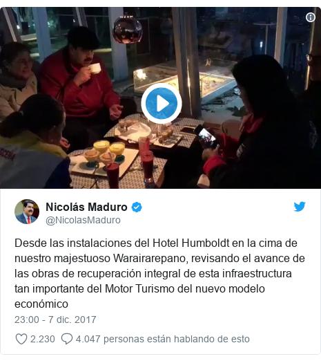 Publicación de Twitter por @NicolasMaduro: Desde las instalaciones del Hotel Humboldt en la cima de nuestro majestuoso Warairarepano, revisando el avance de las obras de recuperación integral de esta infraestructura tan importante del Motor Turismo del nuevo modelo económico