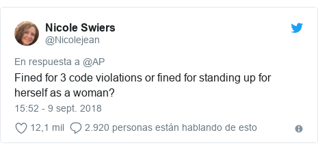 Publicación de Twitter por @Nicolejean: Fined for 3 code violations or fined for standing up for herself as a woman?