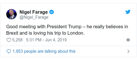 Twitter post by @Nigel_Farage: Good meeting with President Trump – he really believes in Brexit and is loving his trip to London.