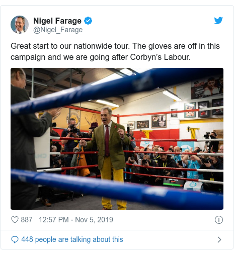Twitter post by @Nigel_Farage: Great start to our nationwide tour. The gloves are off in this campaign and we are going after Corbyn's Labour.